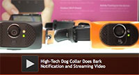 High-Tech Dog Collar Does Bark Notification and Streaming Video