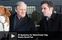 25 Questions for Westminster Dog Show's David Frei